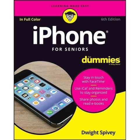 iPhone for Seniors - Dwight Spivey