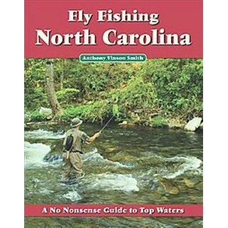 Fly Fishing North Carolina - Anthony Vinson Smith