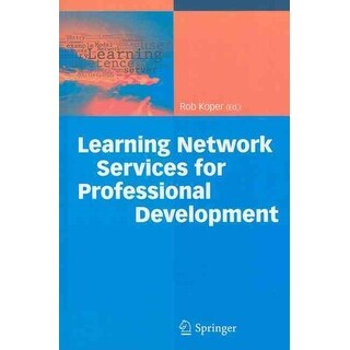 Learning Network Services for Professional Development - Rob Koper