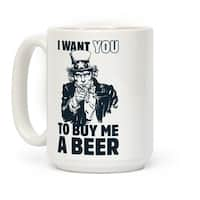 LookHUMAN Uncle Sam Says I Want YOU to Buy Me a Beer White 15 Ounce Ceramic Coffee Mug