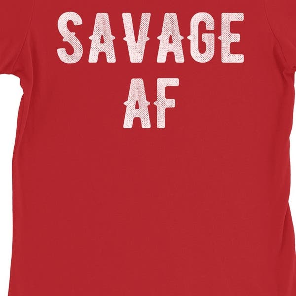 5936e176 365 Printing Savage AF Womens Red Funny Entertaining Quote T-Shirt Birthday  Gift