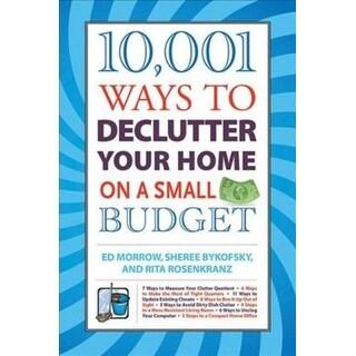10,001 Ways to Declutter Your Home on a Small Budget - Sheree Bykofsky, Rita Rosenkranz, et al.