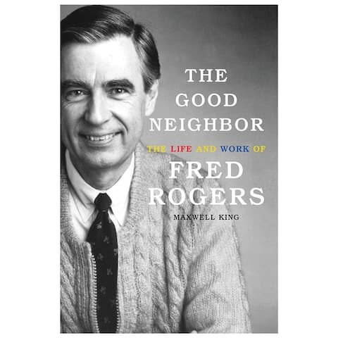 The Good Neighbor: The Life and Work of Fred Rogers - Hardcover Book