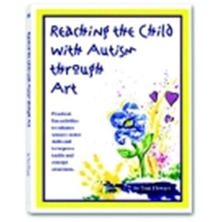 Future Horizons Reaching The Child With Autism Through Art - 124 Pages