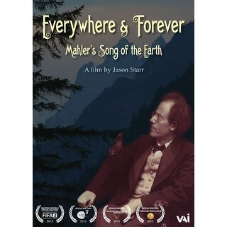 Everywhere & Forever: Mahler's Song of the Earth [DVD]