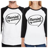 Married My Soulmate Matching Graphic Raglan Shirts For Couples Gift