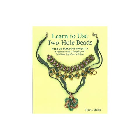 Kalmbach Learn To Use Two-Hole Beads Bk