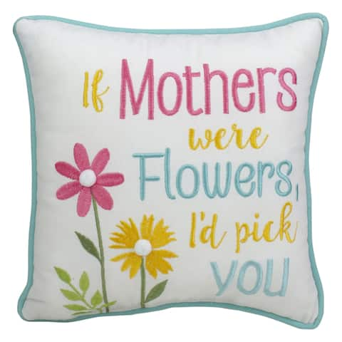 """9.5"""" White 'If Mothers Were Flowers' Spring Mother's Day Throw Pillow"""