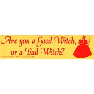 Are You A Good Witch Or A Bad Witch? bumper sticker