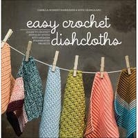 Easy Crochet Dishcloths - Creative Publishing International