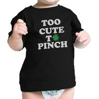 Too Cute To Pinch White Funny Design Baby Tee For St Patricks Day