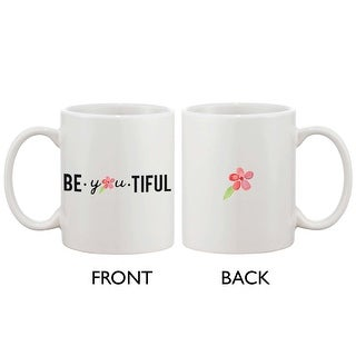 Be You Tiful Floral Design - Simple 11oz Ceramic Coffee Mug Cup Gift