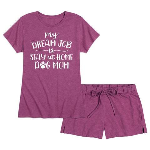 Dream Job Stay At Home Dog Mom - Women's Pajama Shorts Set - Sangria