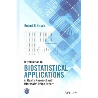Introduction to Biostatistical Applications in Health Research With Microsoft Office Excel - Robert P. Hirsch
