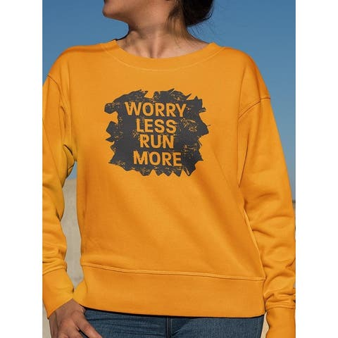 Worry Less, Run More. Sweatshirt Women's -Image by Shutterstock