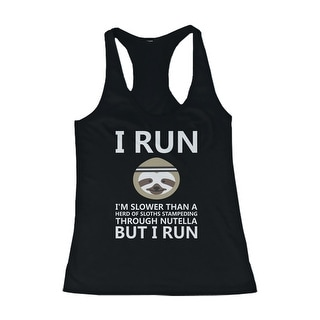 Slower than a Herd of Sloths Stampeding Through Nutella Womens Tank Top