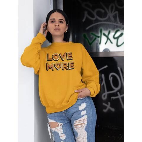 Love More Women's Sweatshirt