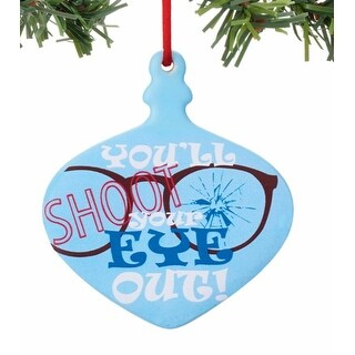 """Department 56 A Christmas Story """"Shoot Your Eye Out Sentiment """" Christmas Ornament #4044990"""