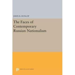 Faces of Contemporary Russian Nationalism - John B. Dunlop