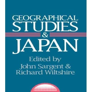 Geographical Studies and Japan - John Sargent, Richard Wiltshire