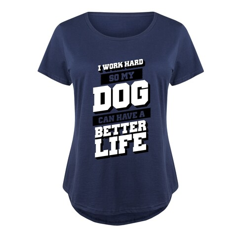 I Work Hard So My Dog - Ladies Plus Size Scoop Neck Tee