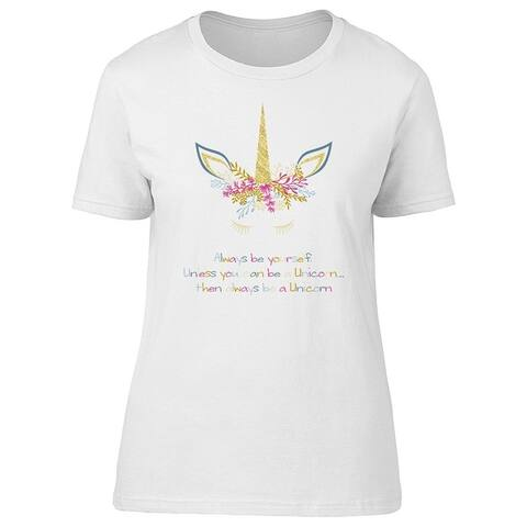 Be A Unicorn, Cute Quote Tee Women's -Image by Shutterstock