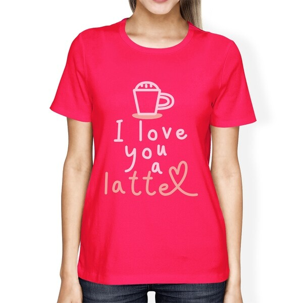 77b8b17afeaff Shop Love A Latte Womens Hot Pink Funny Graphic Tee Gift For Friends - On  Sale - Free Shipping On Orders Over  45 - Overstock.com - 20724680
