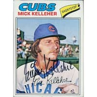 Signed Kelleher Mick Chicago Cubs 1977 Topps Baseball Card autographed