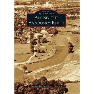 Along the Sandusky River - Larry Michaels, Brandon Hord