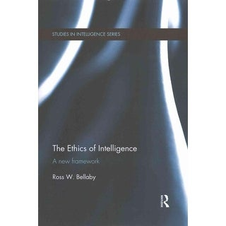 Ethics of Intelligence - Ross W. Bellaby