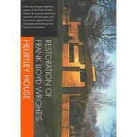 Restoration of Frank Lloyd Wright's Heurtley House - DVD