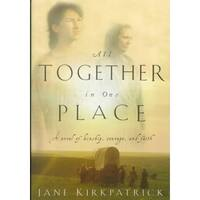 All Together in One Place - Jane Kirkpatrick