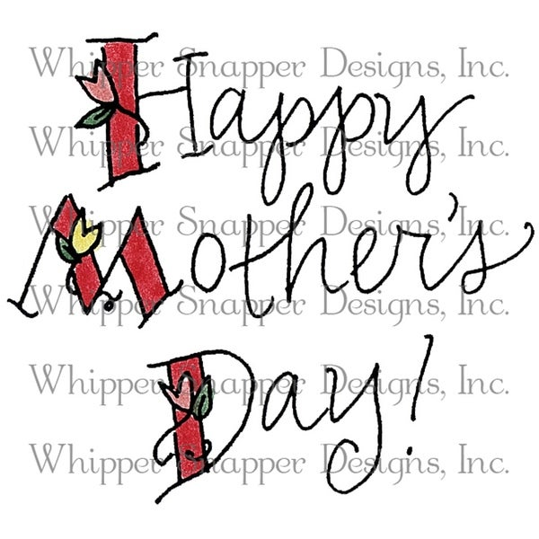 "Whipper Snapper Cling Stamp 4""X6""-Happy Mother's Day"