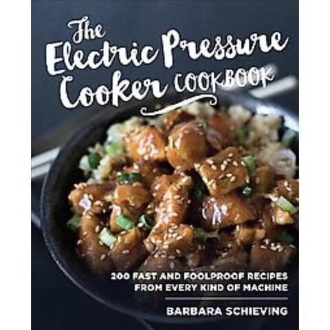 Electric Pressure Cooker Cookbook - Barbara Schieving