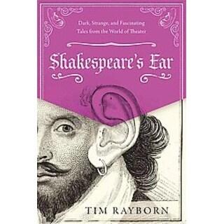Shakespeare's Ear - Tim Rayborn