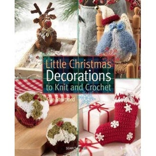 Little Christmas Decorations to Knit & Crochet - Val Pierce, Sue Stratford