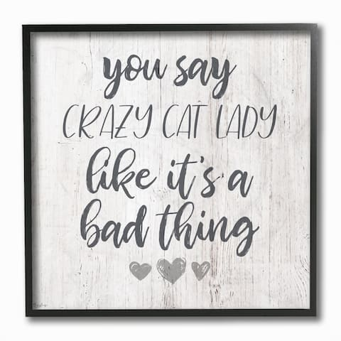 Stupell Industries Funny Crazy Cat Lady Phrase Hearts Grey Script Word Design Framed Wall Art