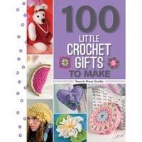 100 Little Crochet Gift To Make - Search Press Books