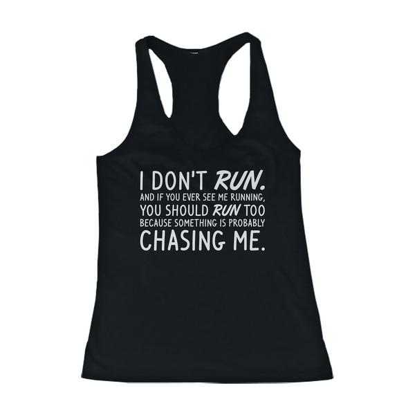 e8910c0b4 Shop Women's Funny Design Tank Top - I Don't Run - Gym Clothes ...