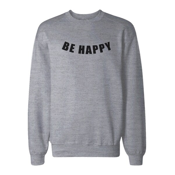 Be Happy Graphic Print Sweatshirt Back To School Unisex Sweat Shirt