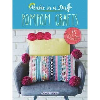 Dover Publications-Make In A Day Pompom Crafts