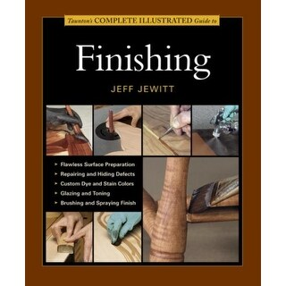 Taunton's Complete Illustrated Guide to Finishing - Jeff Jewitt