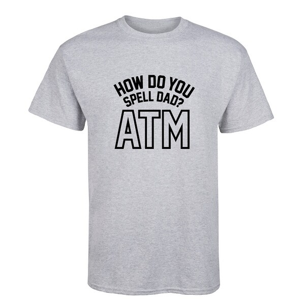 224e05e7 Shop How Spell Dad Atm - Adult Short Sleeve Tee - On Sale - Free ...