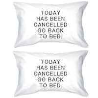 Bold Statement Pillowcases 300-Thread-Count Standard Size 20 x 31 - Today Has Been Cancelled