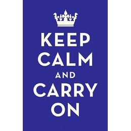 ''Keep Calm and Carry On (Dark Blue)'' by Anon Motivational Art Print (17 x 11 in.)