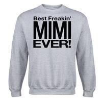 Best Freakin' Mimi Ever  - Adult Crew Fleece