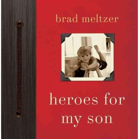 Heroes for My Son - Brad Meltzer
