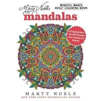 Marty Noble's Mindful Mazes Adult Coloring Book Mandalas - Marty Noble