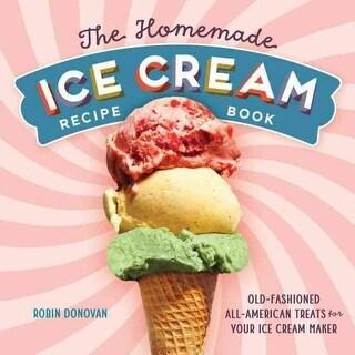 Homemade Ice Cream Recipe Book - Robin Donovan
