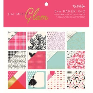 """My Mind's Eye Double-Sided Paper Pad 6""""X6"""" 24/Pkg-Gal Meets Glam, 12 Designs/2 Each"""